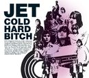 Cold Hard Bitch (International Internet Single)/Jet