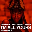 I'm All Yours (feat. Nuwella Love)/Copyright