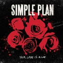 Your Love Is A Lie/Simple Plan