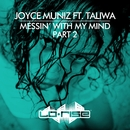 Messin' With My Mind (feat. Taliwa) [Pt. 2]/Joyce Muniz