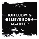 Believe Born Again EP/Ion Ludwig