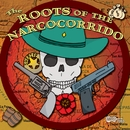 The Roots Of The Narcocorrido/Various Artists