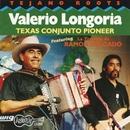 Texas Conjunto Pioneer/Valerio Longoria