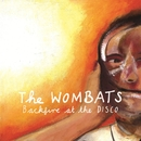 Backfire At The Disco/The Wombats