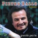 Parole per te/Pietro Ballo (Tenore)