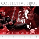 Tremble For My Beloved [Reissue]/Collective Soul