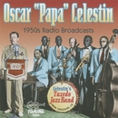 "1950's Radio Broadcasts/Oscar ""Papa"" Celestin's Tuxedo Jazz Band"