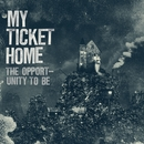 The Opportunity To Be/My Ticket Home