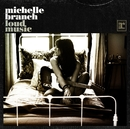 Loud Music/Michelle Branch