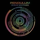 Propane Nightmares [7 Digital exclusive]/Pendulum