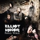 Parallel Worlds/Elliot Minor