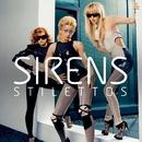 Stilettos/Sirens