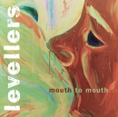 Mouth To Mouth (Remastered)/The Levellers