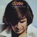 Of A Simple Man/Lobo
