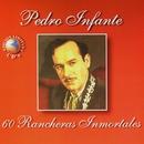 60 Rancheras Inmortales/Pedro Infante