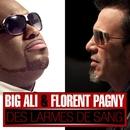 Des larmes de sang (feat. Florent Pagny)/BIG ALI