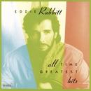 All Time Greatest Hits/Eddie Rabbitt