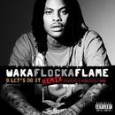 O Let's Do It (Remix) feat. Diddy/Rick Ross/Gucci Mane/Waka Flocka Flame
