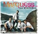 La Histeria (Maxi)/Marquess
