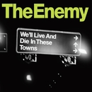 We'll Live and Die In These Towns (iTunes Exclusive)/The Enemy