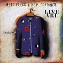 Live Art/Bela Fleck and the Flecktones