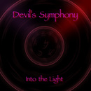 Into The Light/Devil's Symphony