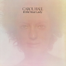 If I Be Your Lady/Carol Hall
