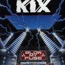 Blow My Fuse/Kix