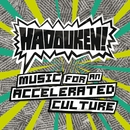 Music For An Accelerated Culture (Bonus Tracks Version)/ハドーケン!