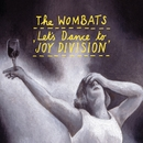 Let's Dance To Joy Division/The Wombats