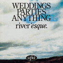 River'Esque/Weddings Parties Anything