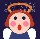 Christmas Carols For Children/Christmas Carols For Children