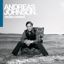Rediscovered/Andreas Johnson