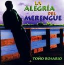 La Alegria Del Merengue/Toño Rosario