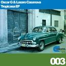 Tropicasa EP/Oscar G & Lazaro Casanova