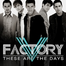 These Are The Days/V Factory
