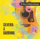 80 Anos de Música Sertaneja/Silveira & Barrinha