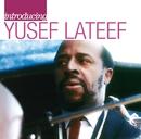 Introducing Yusef Lateef: The Atlantic Years/Yusef Lateef