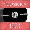Vuosikirja 1973 - 50 hittiä/Vuosikirja