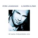 (MM) Eläköön elämä - 40 laulua Pohjantähden alta/Petri Laaksonen