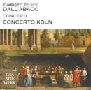 Dall'Abaco : Concerti (DAW 50)/Concerto Köln