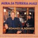 Kommee ja rohkee/Mika ja Turkka Mali