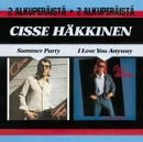 Summer Party / I Love You Anyway/Cisse Häkkinen