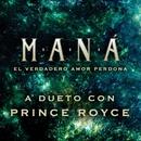 El Verdadero Amor Perdona feat. Prince Royce (Video Oficial)/Maná