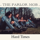 Hard Times/The Parlor Mob