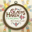 I Love Jesus But I Drink A Little/Gladys Hardy