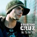 Ni Tu Ni Yo/Eduardo Cruz