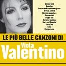 Le più belle canzoni di Viola Valentino/Viola Valentino