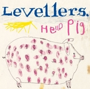 Hello Pig (Remastered)/The Levellers