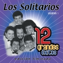 12 Grandes exitos Vol. 1/Los Solitarios